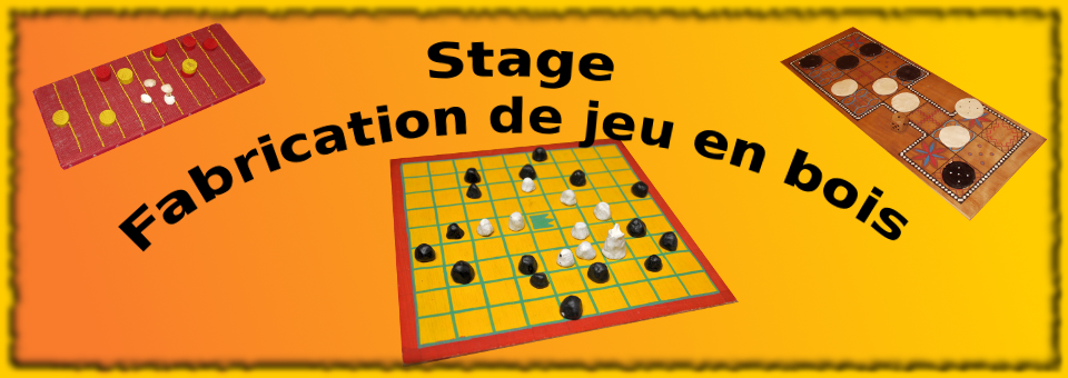 Stage fabrication de jeu en bois